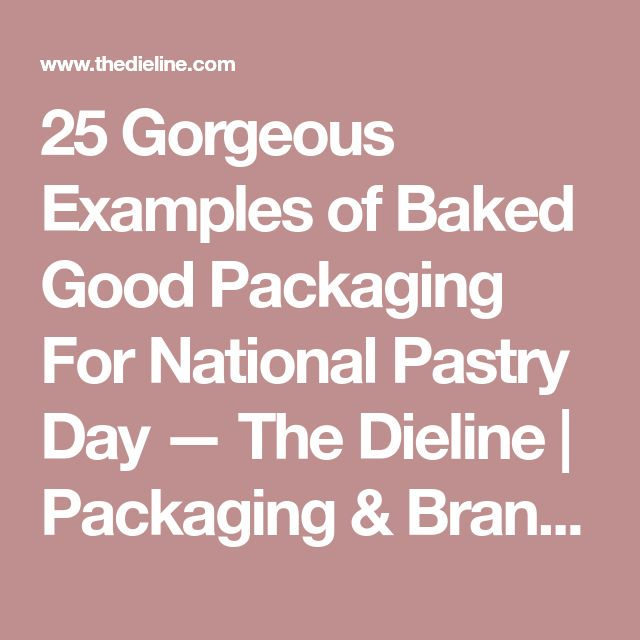 25 Gorgeous Examples of Baked Good Packaging For National Pastry Day — The Dieline | Packaging & Branding Design & Innovation News
