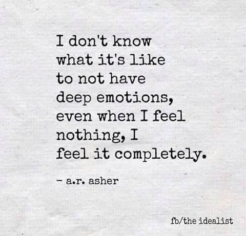 I feel everything completely.