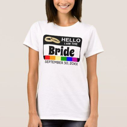 Hello Wedding Name Badge Bride Rainbow Flag T-Shirt - bride to be gifts bridal wedding ideas cyo diy