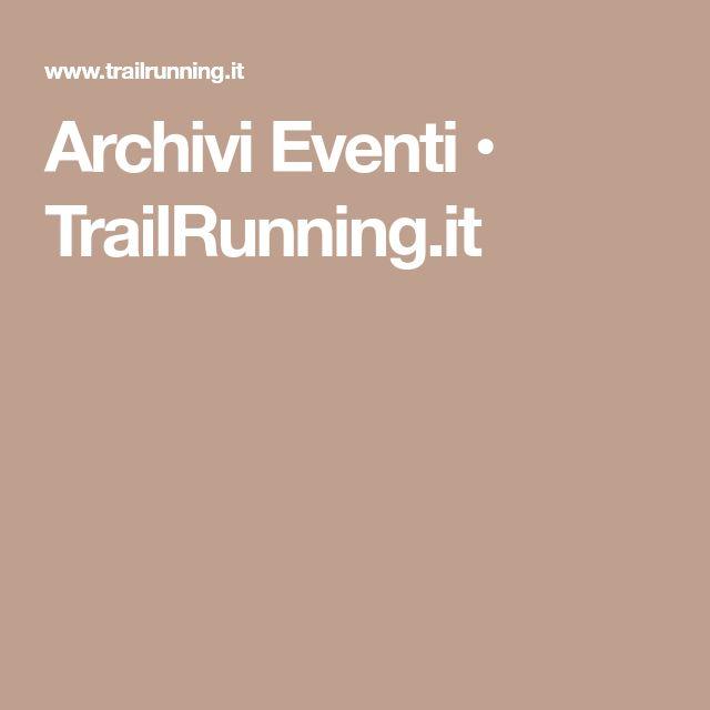 Archivi Eventi • TrailRunning.it
