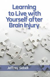 Pinned by http://www.bcftbi.org Learning to Live with Yourself after Brain Injury http://www.lapublishing.com/