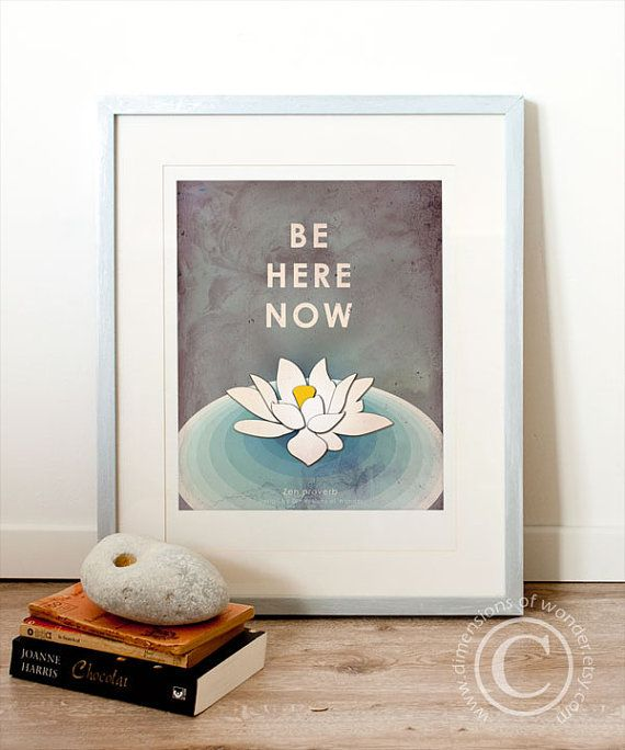 Printable Art, Printable Quote (INSTANT DOWNLOAD) zen proverb, lotus, zen quote, here, now, mindfullness, buddhist, gift under 10.