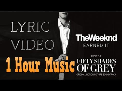 """Earned It (Fifty Shades Of Grey) (From The """"Fifty Shades Of Grey"""" Soundtrack) (Explicit... - YouTube"""