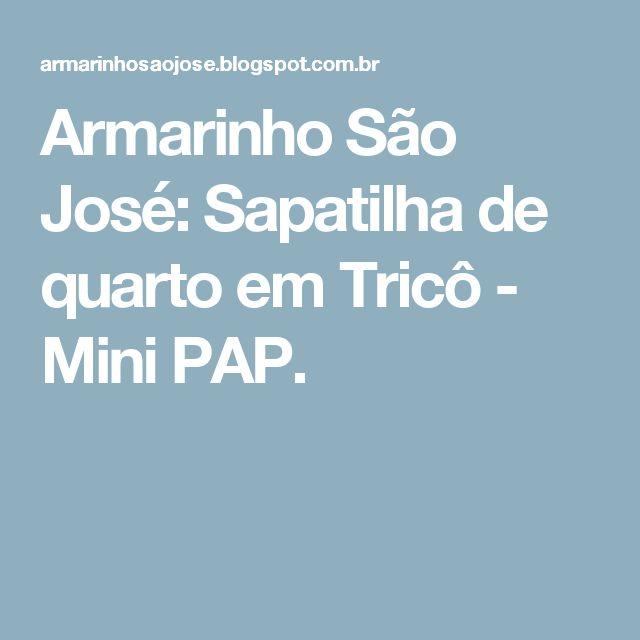 Armarinho São José: Sapatilha de quarto em Tricô - Mini PAP.