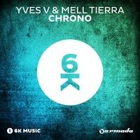 Yves V & Mell Tierra - Chrono by Armada Music on SoundCloud