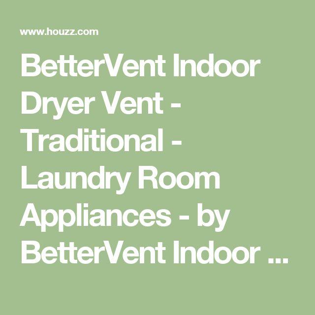 BetterVent Indoor Dryer Vent - Traditional - Laundry Room Appliances - by BetterVent Indoor Dryer Vent