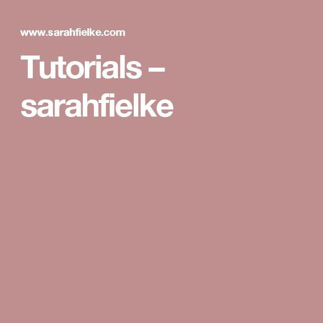 Tutorials – sarahfielke