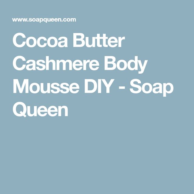 Cocoa Butter Cashmere Body Mousse DIY - Soap Queen
