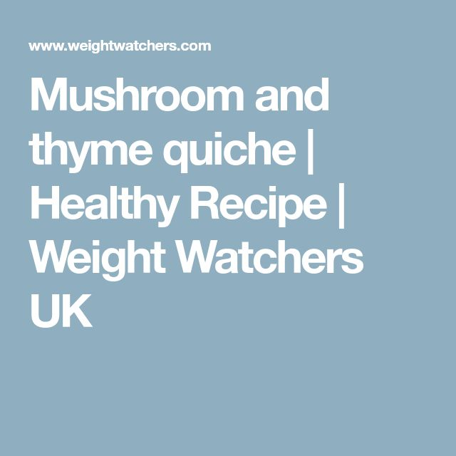 Mushroom and thyme quiche   Healthy Recipe   Weight Watchers UK