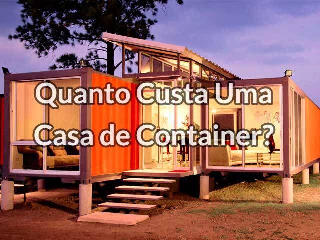 Quanto Custa Uma Casa de Container?