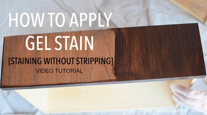 How to apply Gel Stain - staining without stripping video tutorial from The Weathered Door theweathereddoor.com