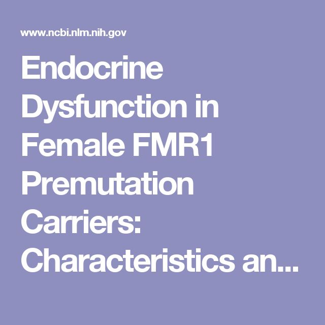 Endocrine Dysfunction in Female FMR1 Premutation Carriers: Characteristics and Association with Ill Health.  - PubMed - NCBI