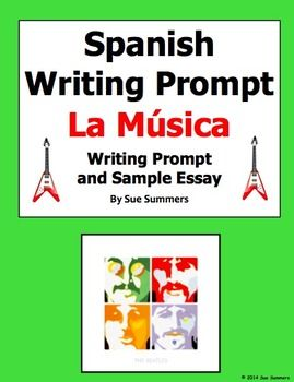 Spanish Writing Prompt - La Música by Sue Summers - Includes over 40 words and phrases, and a sample essay that can be used as a translation activity. Spanish music.