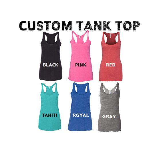 Custom tank top listing. Create your own tank top at https://www.etsy.com/listing/399918023/custom-tank-top-create-your-own-tank-top