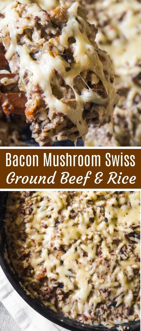 Bacon Mushroom Swiss Ground Beef And Rice Is An Easy Stove Top Dinner Recipe That Can Be On The Table In Und Ground Beef Dishes Recipes Bacon Stuffed Mushrooms