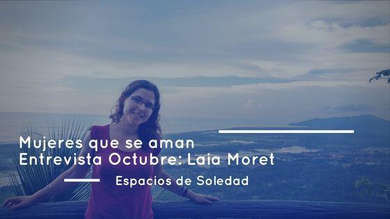 Espacios de Soledad: Entrevista Octubre: Laia Moret
