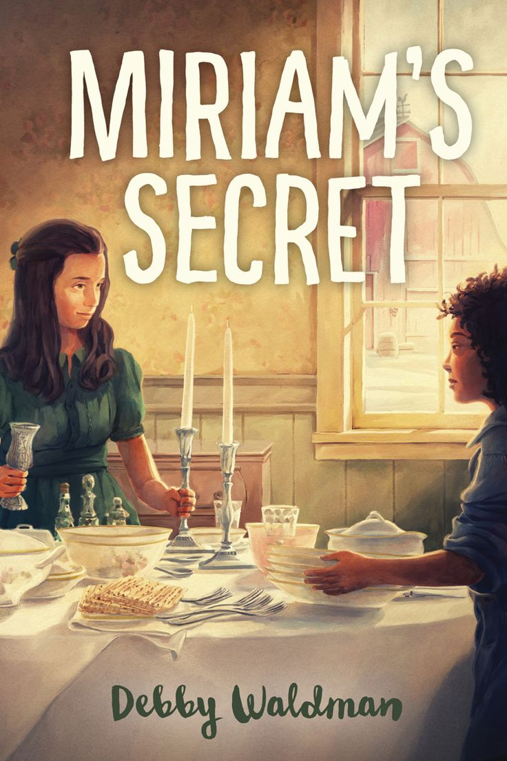 Passover this year was not at all what Miriam expected. MIRIAM'S SECRET by Debby Waldman
