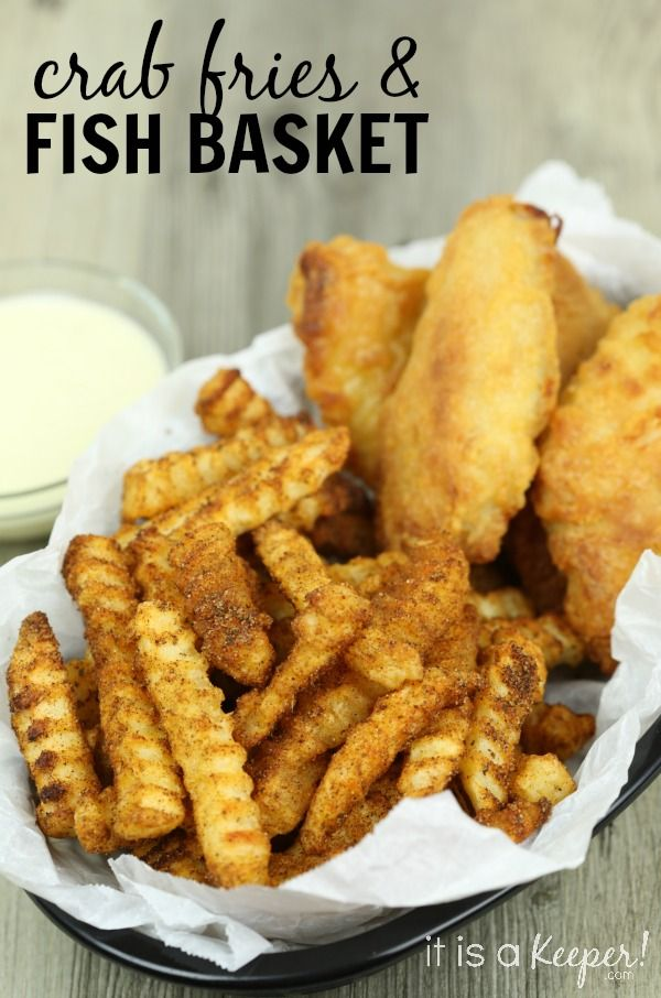 Check out crab fries and fish basket it 39 s so easy to make for Fish dishes for dinner