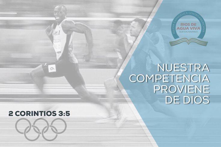 """""""No que seamos competentes por nosotros mismos para pensar algo como de nosotros mismos, sino que nuestra competencia proviene de Dios, el cual asimismo nos hizo ministros competentes de un nuevo pacto, no de la letra, sino del espíritu; porque la letra mata, mas el espíritu vivifica."""" 2a Corintios 3:5 #Rio2016 #SomosGUA #Guatemala #GuateEnRío #Olimpiadas #IcaRiosXela"""