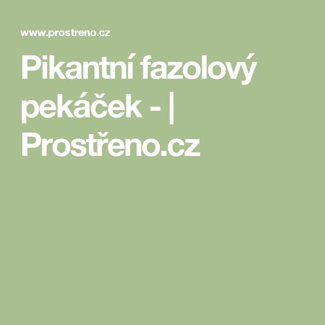 Pikantní fazolový pekáček - | Prostřeno.cz