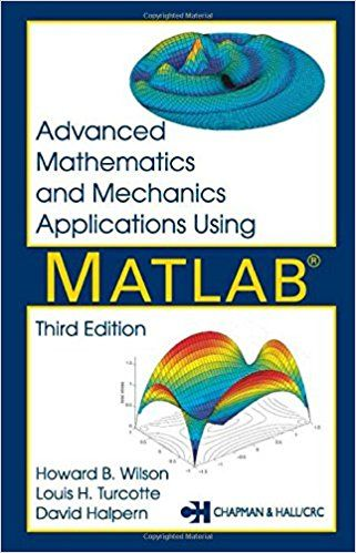 Advanced Math. and Mechanics Applications Using MATLAB