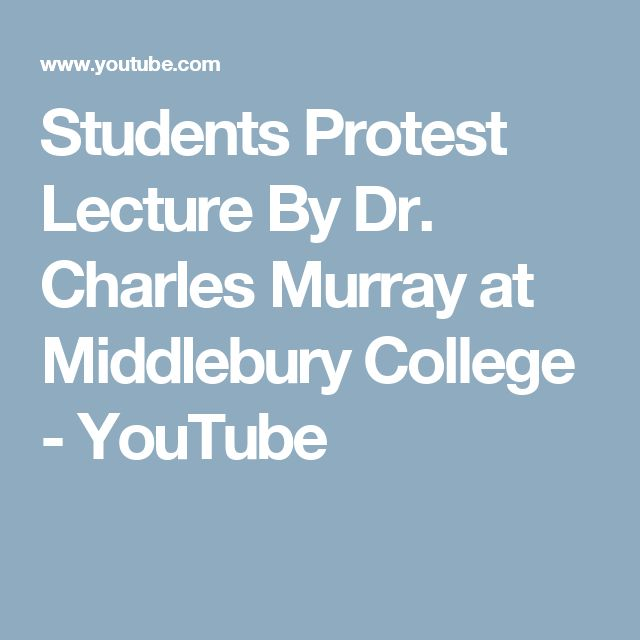 Students Protest Lecture By Dr. Charles Murray at Middlebury College - YouTube