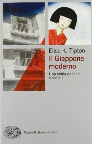 Amazon.it: Il Giappone moderno. Una storia politica e sociale - Elise K. Tipton, G. L. Giacone - Libri