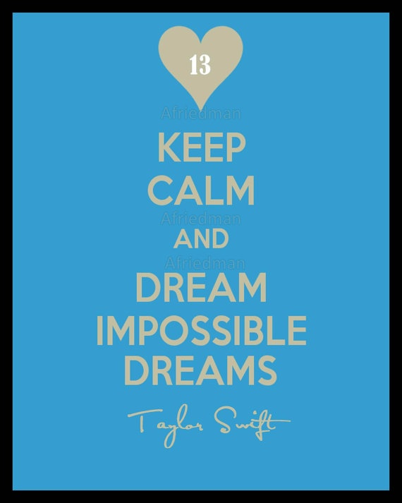 Taylor Swift Keep Calm Dream Impossible Dreams Starlight Poster