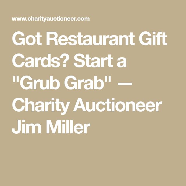"Got Restaurant Gift Cards? Start a ""Grub Grab"" — Charity Auctioneer Jim Miller"