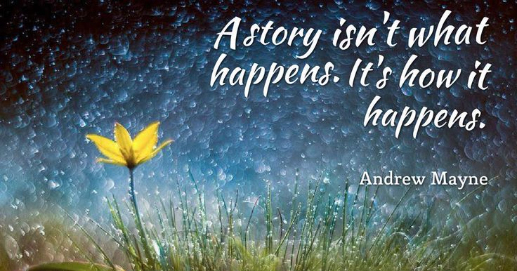 A story isn't what happens. It's how it happens. - Andrew Mayne