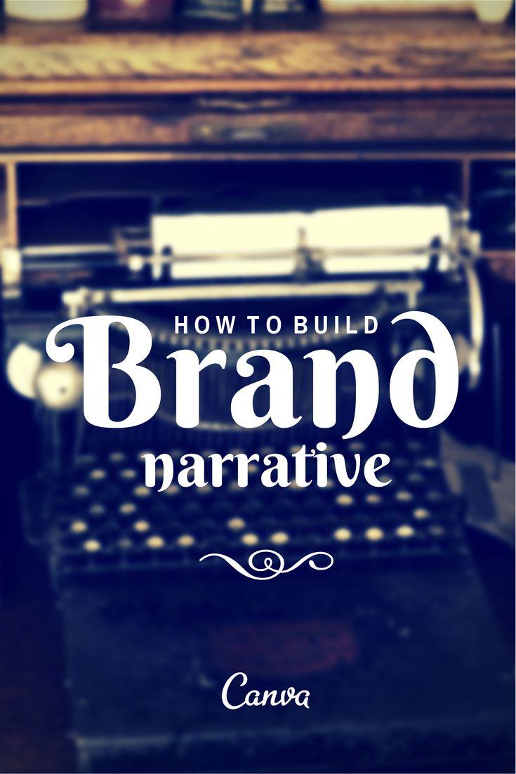 How to Build a Brand Narrative http://blog.canva.com/build-brand-narrative/