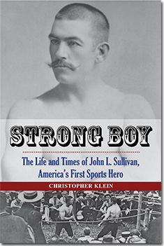 Art of Manliness Podcast #54: The Life of John L. Sullivan With Christopher Klein