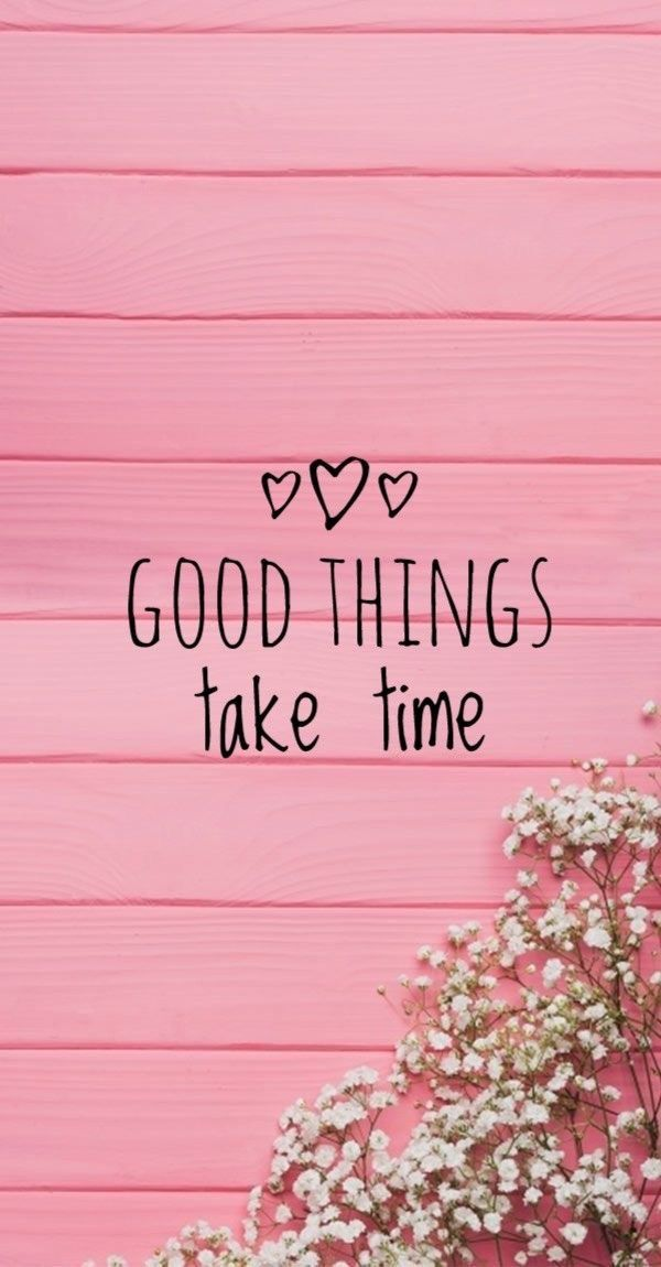 Pin By Best Coaching Website Speciali On A Gathering Of Feel Good Thinking Stuff Cute Wallpapers Quotes Wallpaper Quotes Good Things Take Time