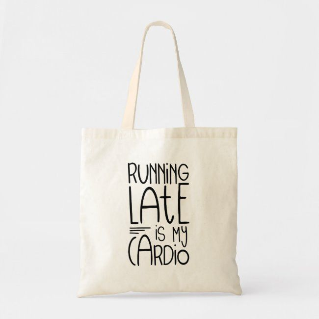Running Late Is My Cardio Funny Workout Quote Tote Bag Zazzle Com In 2020 Quote Tote Bag Quote Tote Tote Bag Canvas Design