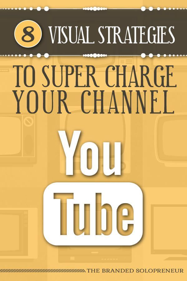 8 Visual Strategies To Super Charge Your YouTube Channel {with examples} via…