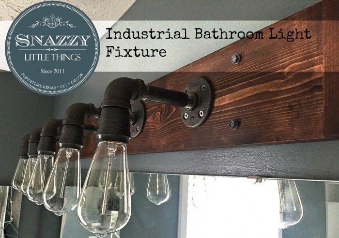 "DIY Industrial Bathroom Light Fixture {and other ""knock offs""} - By SnazzyLittleThings.com"