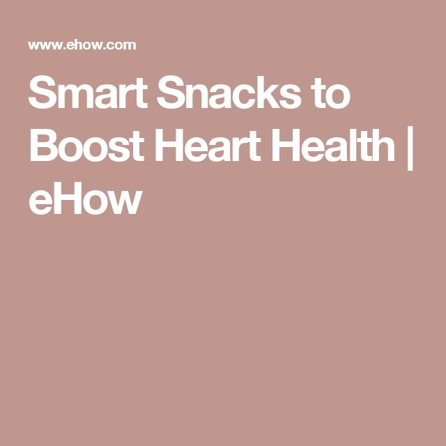 Smart Snacks to Boost Heart Health | eHow