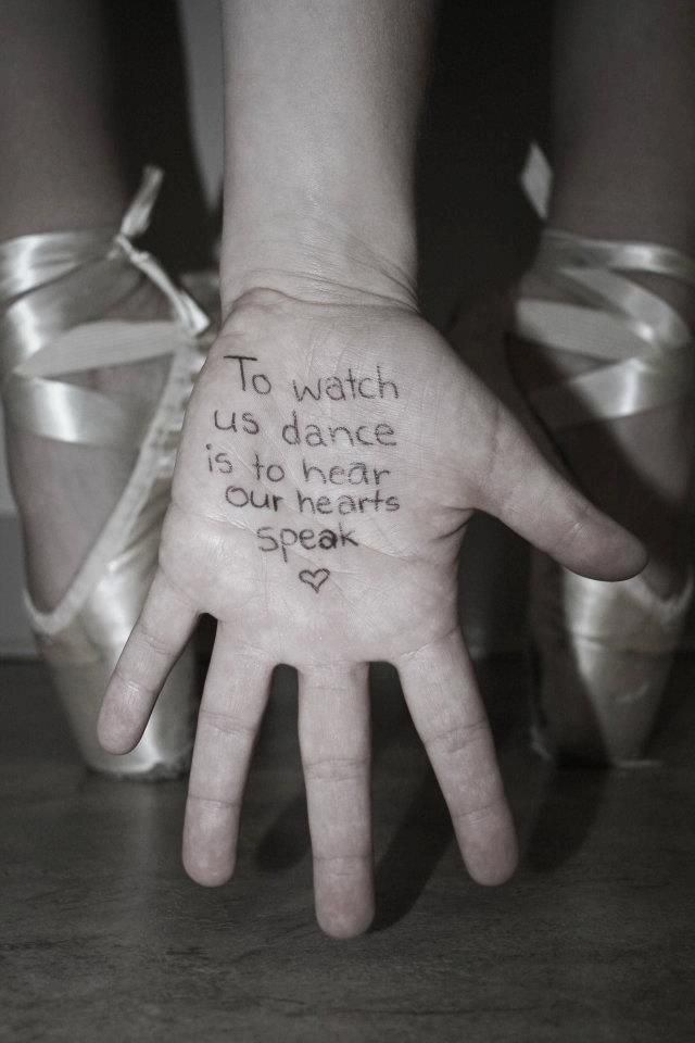 """To watch us dance is to hear our hearts speak."""