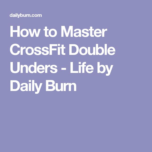 How to Master CrossFit Double Unders - Life by Daily Burn