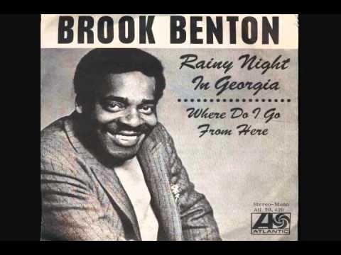 Brook Benton - Rainy night in Georgia.  What a voice