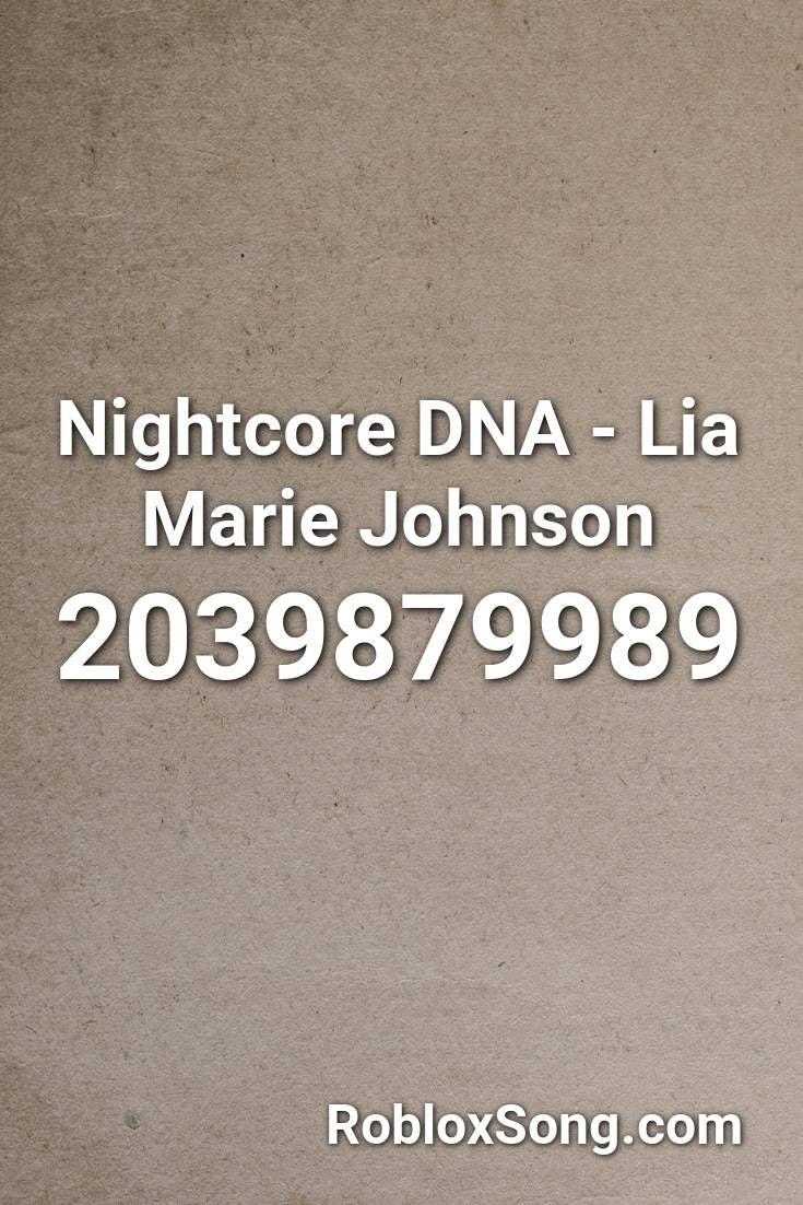 Nightcore Dna Lia Marie Johnson Roblox Id Roblox Music Codes