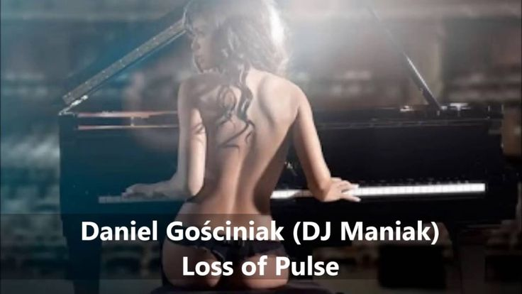 Daniel Gościniak DJ Maniak -  Loss of Pulse