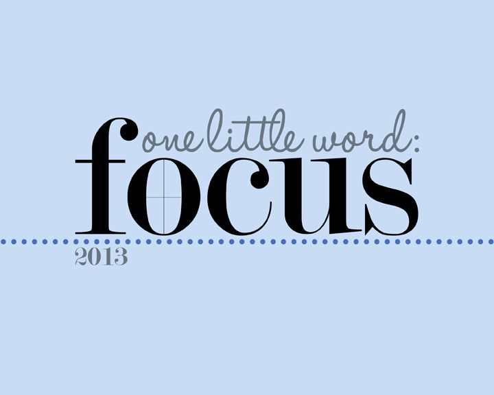 One Little Word 2013: Focus - Lisa Moorefield