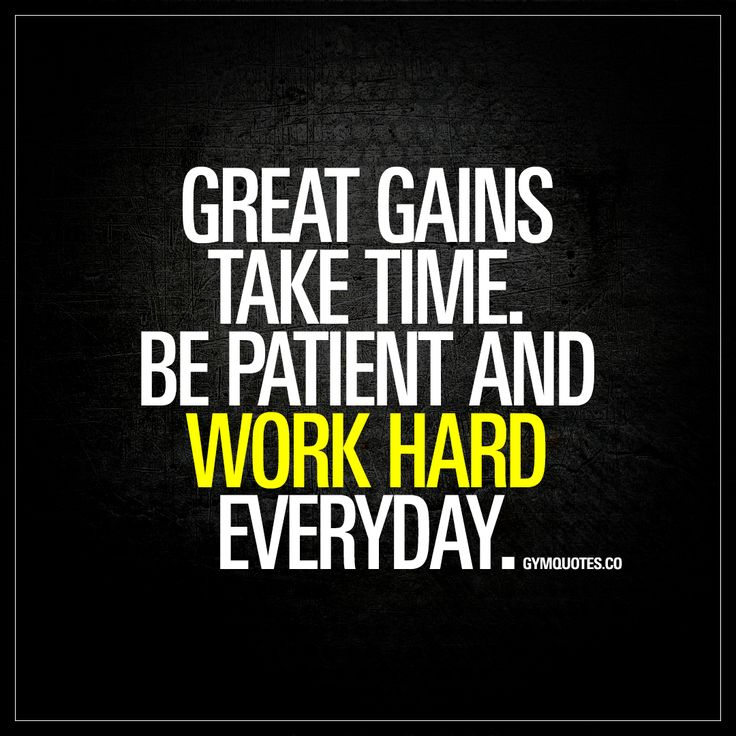 Nice Be Patient And Work Hard. Everyday. Health Fitness QuotesHealth Motivation Exercise ...