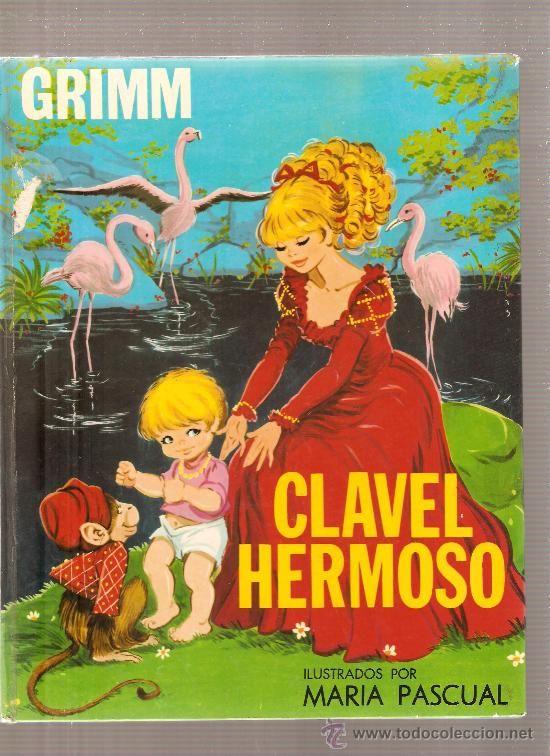 GRIMM - CLAVEL HERMOSO - ILUSTRADO POR MARIA PASCUAL (Libros de Lance - Literatura Infantil y Juvenil - Cuentos)