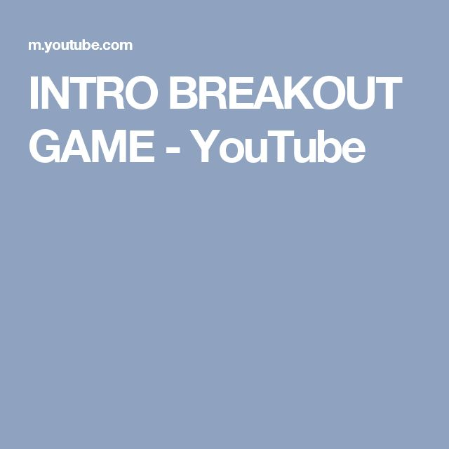 INTRO BREAKOUT GAME - YouTube