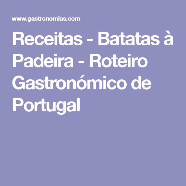 Receitas - Batatas à Padeira - Roteiro Gastronómico de Portugal