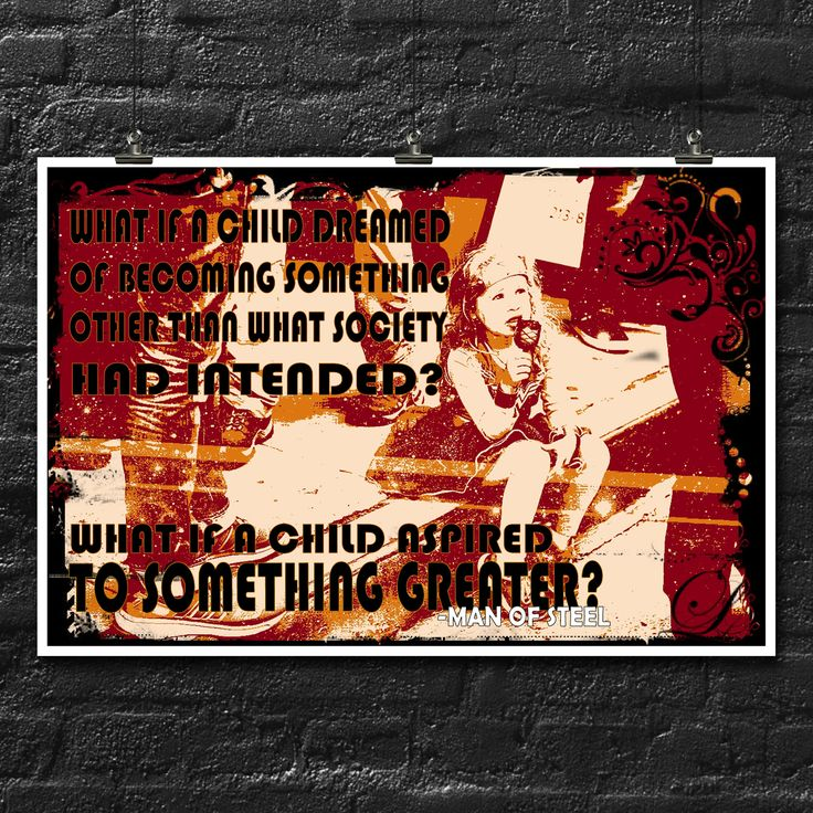 What If A Child Aspired To Be Something Greater?   Inspirational   Motivational   18x12 Inch Poster   Man OF Steel Quote by CastlePeakGraphics on Etsy
