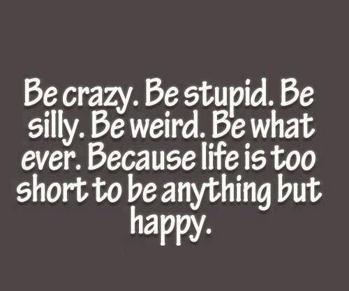 crazy quotes | Be Crazy. . . - Thoughtfull quotes Picture