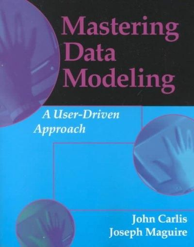 Mastering Data Modeling: A User- Driven Approach
